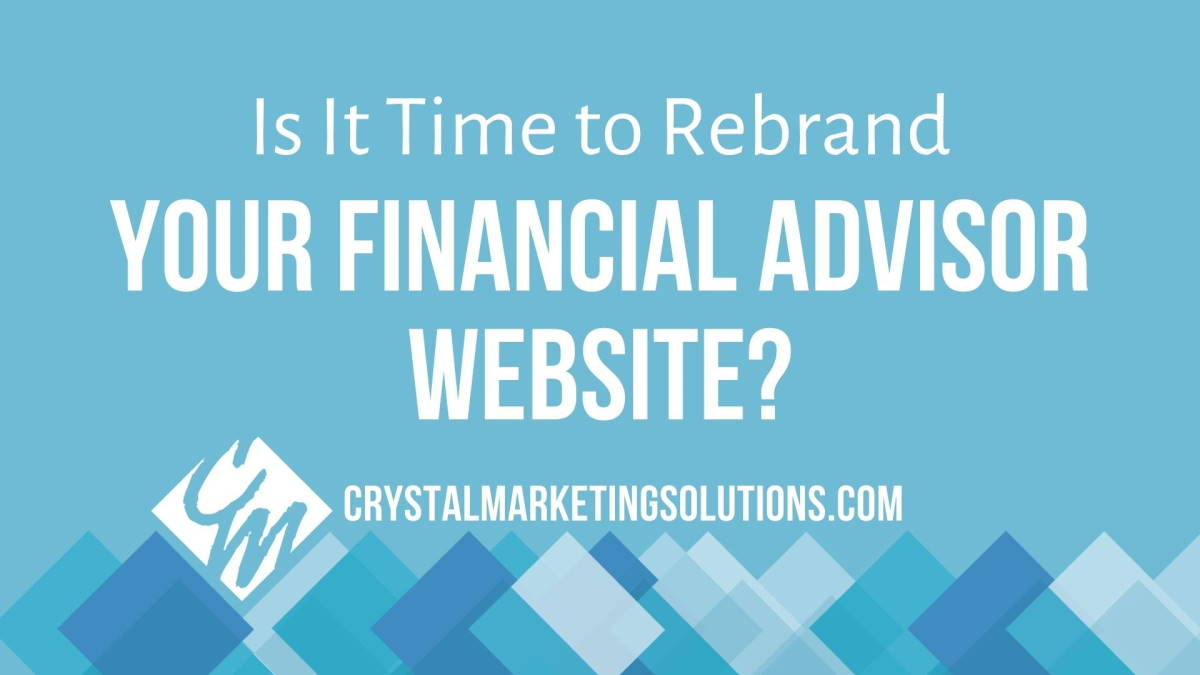 Is It Time to Rebrand Your Financial Advisor Website?