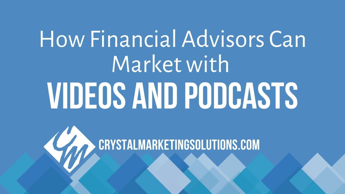 How Financial Advisors Can Market with Videos and Podcasts