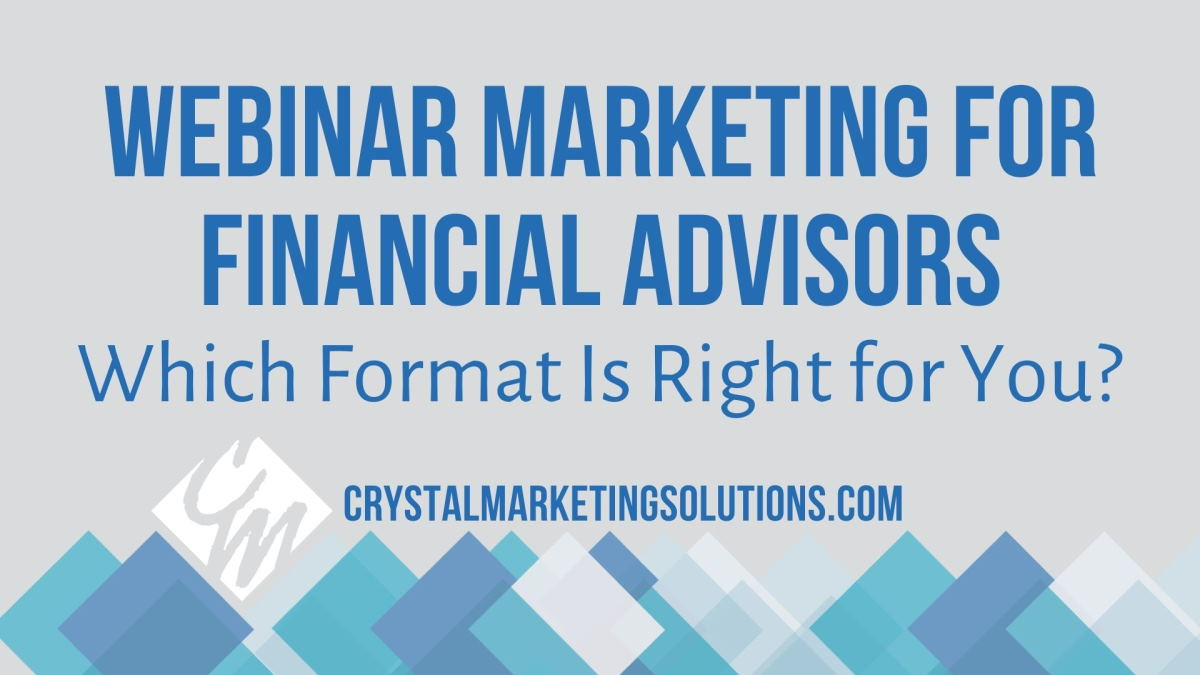 Webinar Marketing for Financial Advisors: Which Format is Right for You?